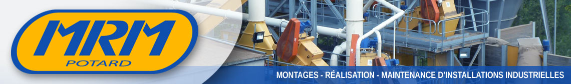 MRM Potard - Montages, réalisations, maintenance d'installations industrielles